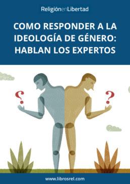 http://www.librosrel.com/2017/03/16/como-responder-a-la-ideologia-de-genero-hablan-los-expertos/