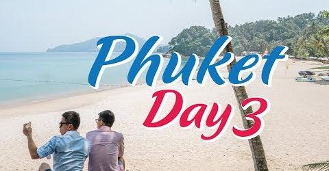 Hành trình Phuket ngày thứ 3