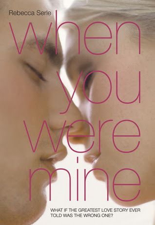 When You Were Mine by Rebecca Serle - out 1st May 2012
