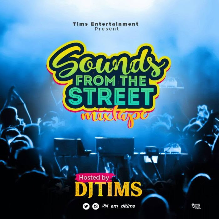 [Mixtape] DJ Tims – Sounds From The Street