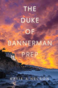 Title: The Duke of Bannerman Prep, Author: Katie A. Nelson