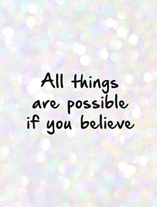 Anything Is Possible Quotes Sayings Anything Is Possible Picture