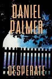 Desperate by Daniel Palmer