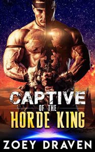 Captive of the Horde King by Zoey Draven