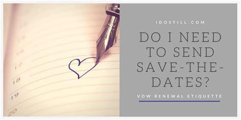 Do I need to send save the dates?   I Do Still!