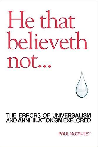 He that believeth not...