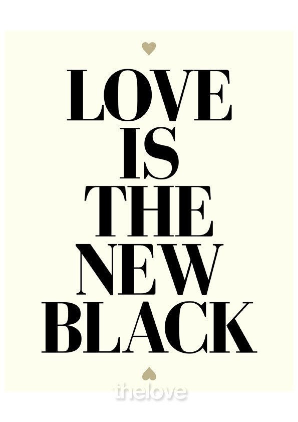 LIMITED EDITION / LOVE IS THE NEW BLACK