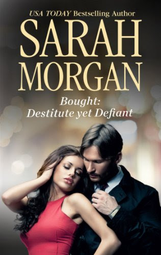 Bought: Destitute yet Defiant (Self-Made Millionaires) by Sarah Morgan