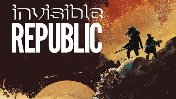 'Invisible Republic #11:' Comic Book Review