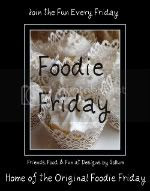 Foodie Friday at Designs by Gollum