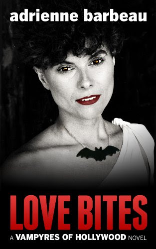 Love Bites (Vampyres of Hollywood) by Adrienne Barbeau