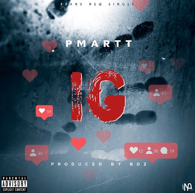 DOWNLOAD MP3: Pmartt – IG (Prod. By BDZ)