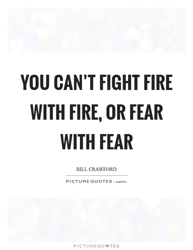 Fight Fire With Fire Quotes Sayings Fight Fire With Fire Picture