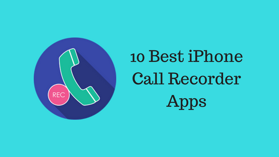 Best iPhone Call Recorder Apps to Record Phone Calls 2020