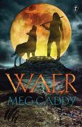 Title: Waer, Author: Meg Caddy