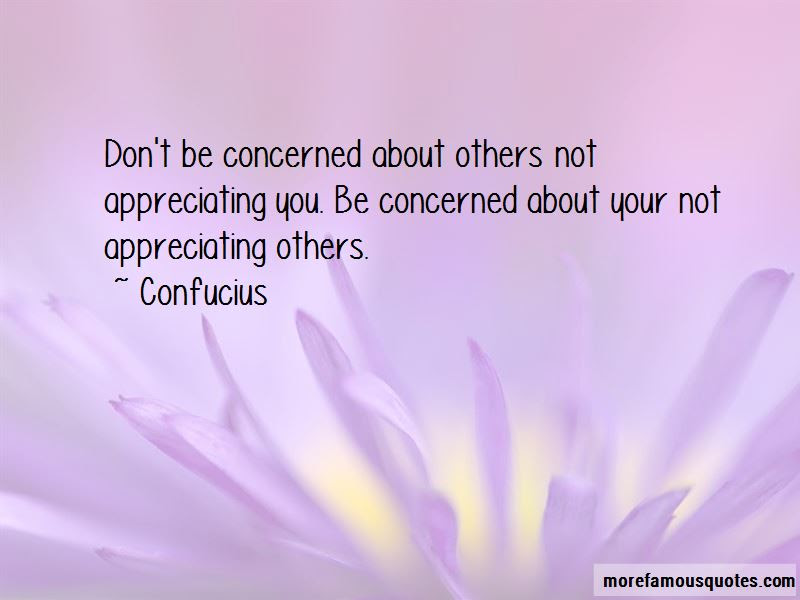 Quotes About Others Not Appreciating You Top 2 Others Not
