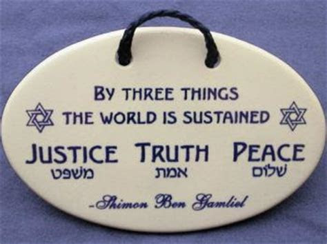 by three things the world is sustained justice truth peace