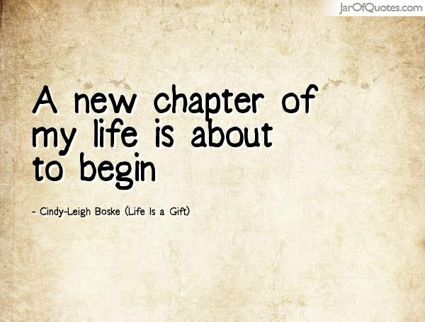 Quotes About New Chapter Of Life 37 Quotes