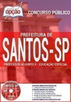 Apostila Prefeitura de Santos PROFESSOR ADJUNTO II - EDUCAÇÃO ESPECIAL