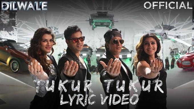TUKUR TUKUR LYRICS-DILWALE  shah rukh khan  Lyricsadvance