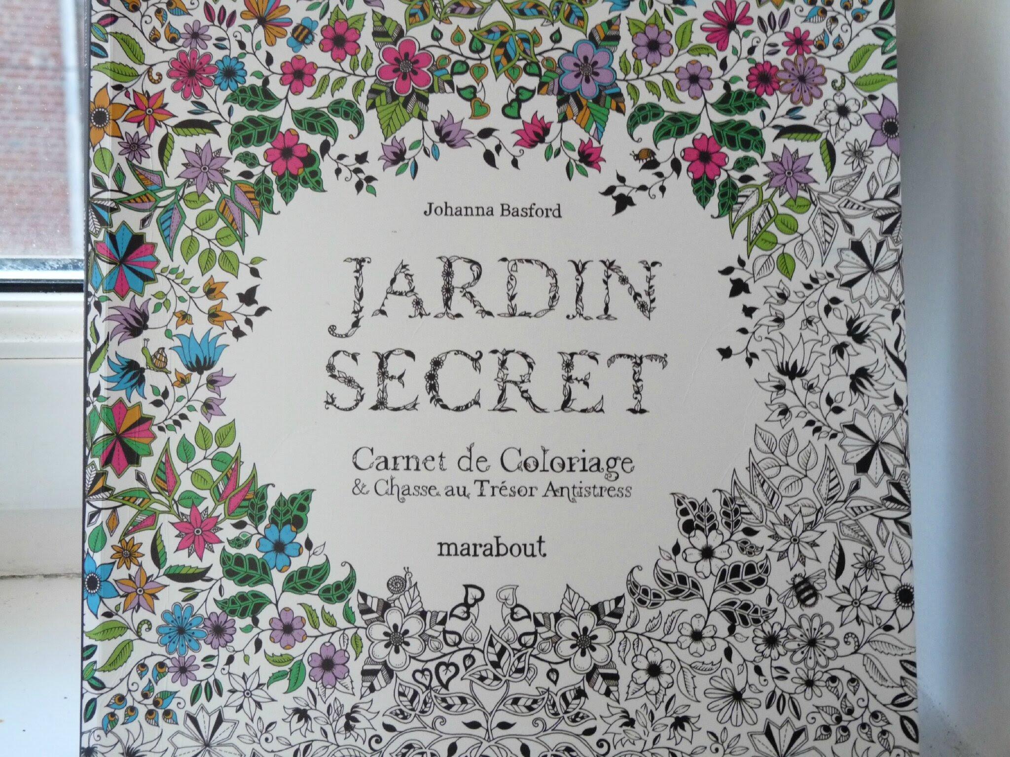 J ai donc décidé d acheter un de ces bouquins Jardin secret carnet de coloriage et chasse au trésor antistress aux éditions Marabout