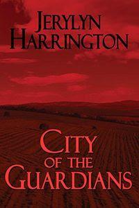 City of the Guardians by Jerylyn Harrington