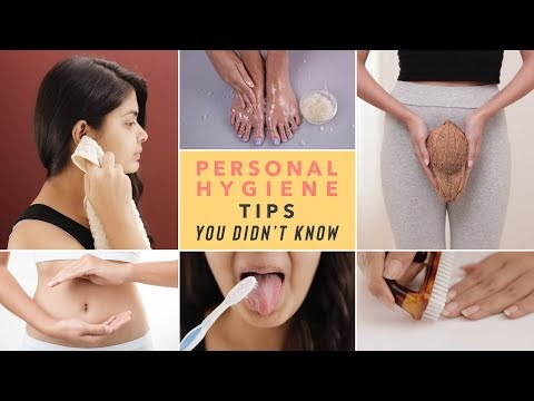 Did you know about these PERSONAL HYGIENE tips for your FULL BODY?