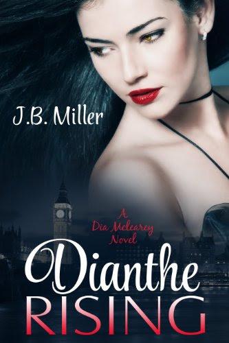 Dianthe Rising (A Dia Mclearey Novel) by J.B. Miller