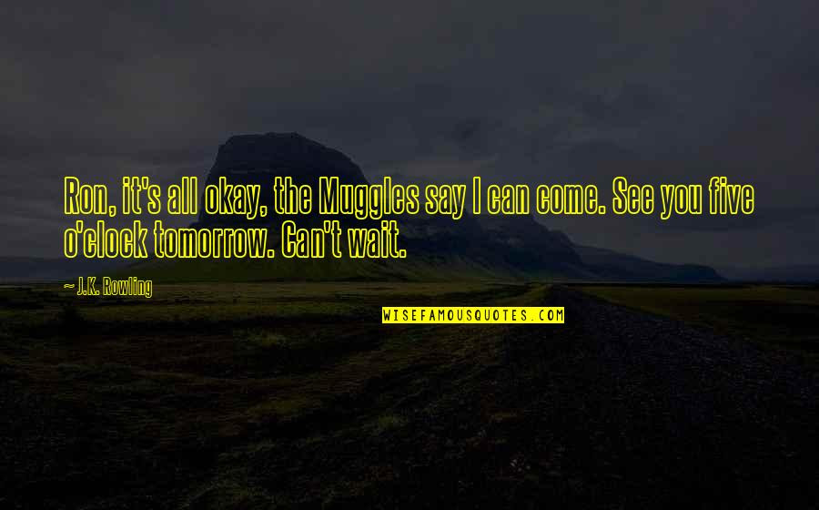 Cant Wait To See You Tomorrow Quotes Top 15 Famous Quotes About