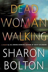 Dead Woman Walking by Sharon Bolton