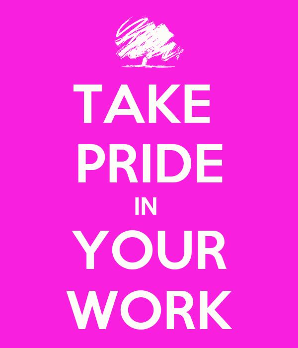 Quotes Work Pride Quotes