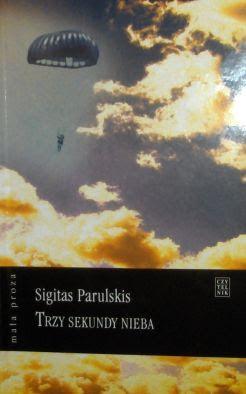 Sigitas Parulskis. Trzy sekundy nieba.