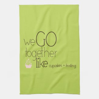 We Go Together...Tea Towel kitchentowel