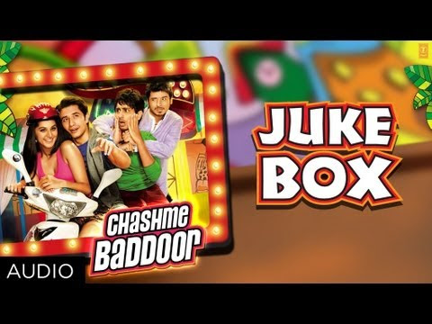 Chashme Baddoor Full Audio Songs Here