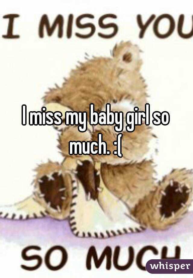 I Miss My Baby Girl So Much