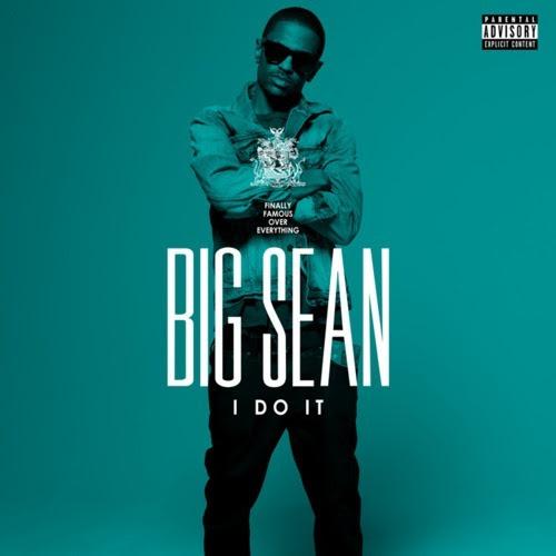 big sean i do it cover. Big Sean – I Do It