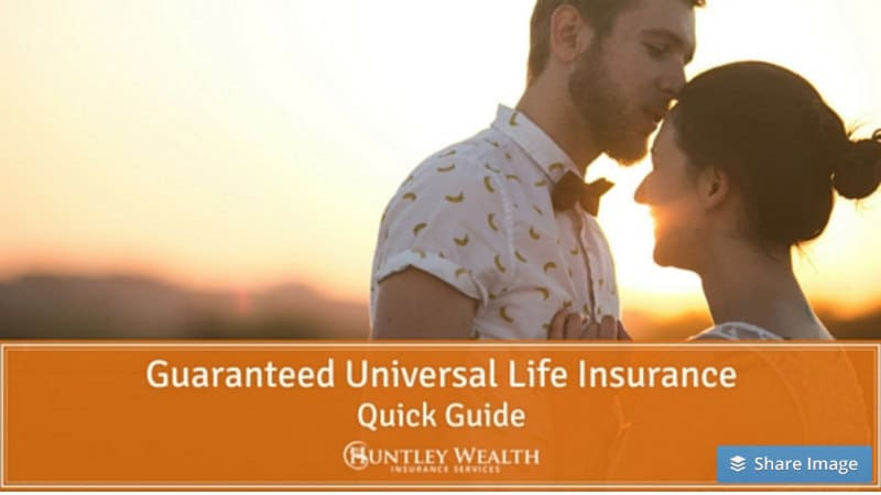Guaranteed Universal Life Insurance - Affordable Lifetime ...