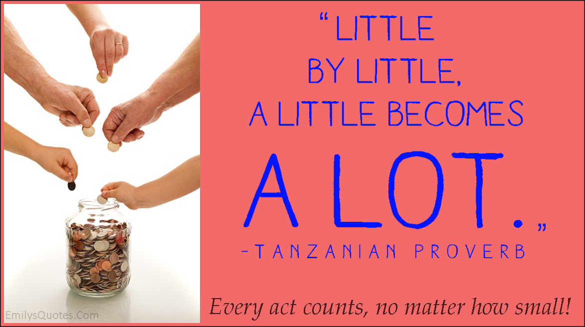 Little By Little A Little Becomes A Lot Popular Inspirational