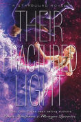 Title: Their Fractured Light (Starbound Series #3), Author: Amie Kaufman