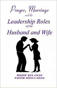 Prayer, Marriage and the Leadership Rolls of the Husband and Wife