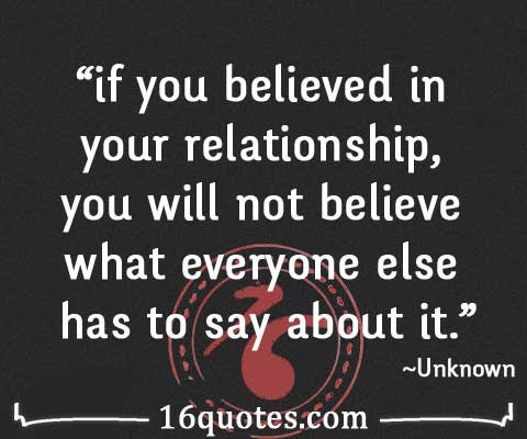 If You Believed In Your Relationship You Will Not Believe What