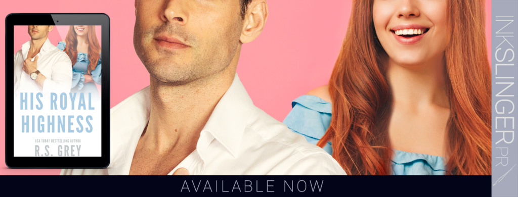 His Royal Highness by R.S. Grey Available Now