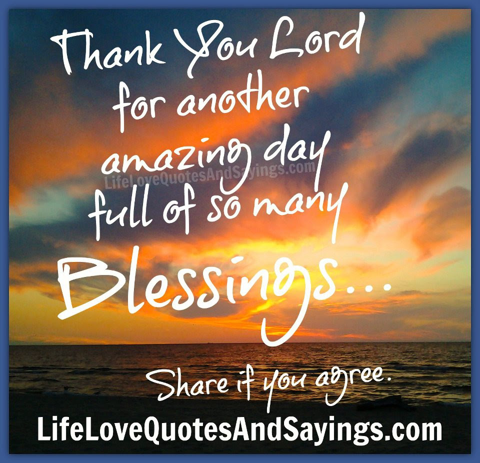 Thank You Lord For Another Amazing Day Full Of So Many Blessings