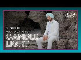 CANDLE LIGHT (Official Video)   G. Sidhu   Urban Kinng   Rupan Bal   Musik Therapy