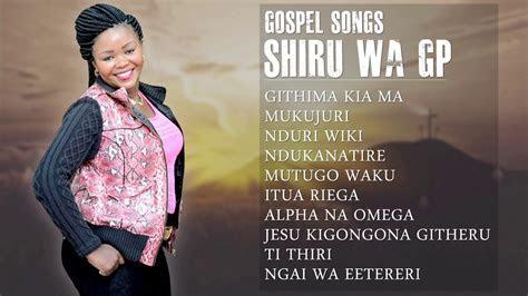 Shiru Wa GP   Best Gospel Songs Swahili   Praise & Worship