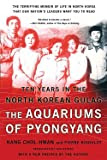 The Aquariums of Pyongyang: Ten Years in the North Korean Gulag, by Kang Chol-hwan and Pierre Rigoulot