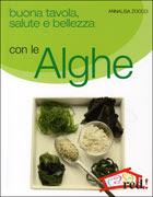 Buona Tavola, Salute e Bellezza con le Alghe