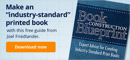 "Make an ""industry-standard"" printed book with this free guide from Joel Friedlander."