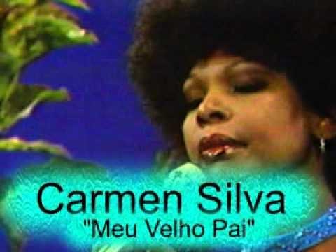 "CARMEN SILVA ""MEU VELHO PAI"""
