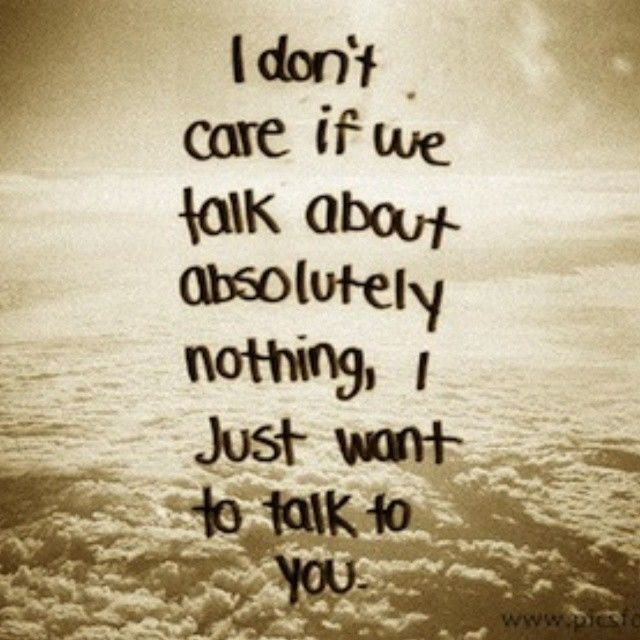 I Just Want To Talk To You Pictures Photos And Images For Facebook